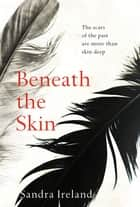 Beneath the Skin ebook by Sandra Ireland