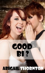 Good Bi? ebook by Abigail Thornton