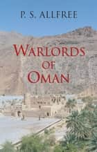 Warlords of Oman ebook by P. S. Allfree