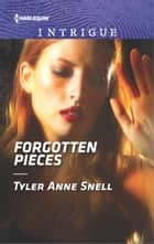 Forgotten Pieces ebook by Tyler Anne Snell