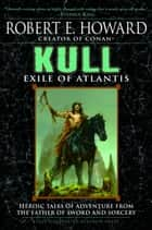 Kull - Exile of Atlantis ebook by Robert E. Howard