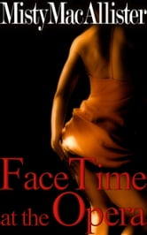 FaceTime at the Opera ebook by Misty MacAllister
