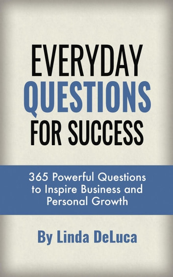 Everyday Questions for Success - LD Leadership Development, #3 ebook by Linda DeLuca