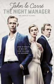 The night manager - (de ideale vijand) ebook by Rob van Moppes, John Le Carre
