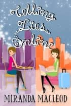 Telling Lies Online ebook by Miranda MacLeod