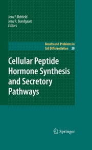 Cellular Peptide Hormone Synthesis and Secretory Pathways ebook by Jens F. Rehfeld,Jens R. Bundgaard