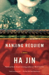 Nanjing Requiem - A Novel ebook by Ha Jin