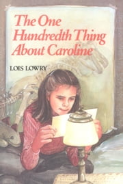 The One Hundredth Thing About Caroline ebook by Diane de Groat,Lois Lowry
