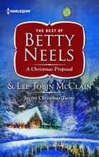A Christmas Proposal & Secret Christmas Twins - An Anthology ebook by Betty Neels, Lee Tobin McClain