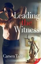 Leading the Witness ebook by Carsen Taite