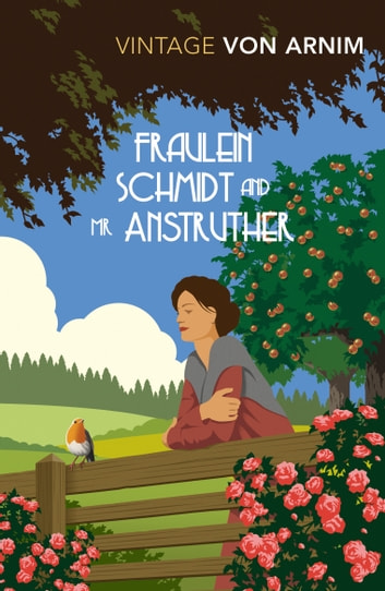 Fraulein Schmidt and Mr Anstruther eBook by Elizabeth Von Arnim