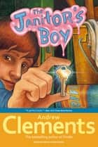 The Janitor's Boy ebook by Andrew Clements, Brian Selznick