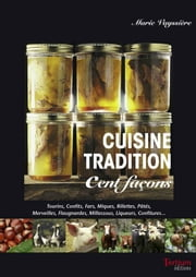 Cuisine tradition cent façons ebook by Marie Vayssière