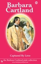 Captured by Love ebook by Barbara Cartland
