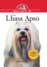 The Lhasa Apso - An Owner's Guide to a Happy Healthy Pet ebook by Carolyn Herbel