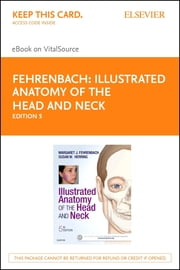 Illustrated Anatomy of the Head and Neck ebook by Margaret J. Fehrenbach,Susan W. Herring