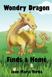 Wondry Dragon Finds a Home ebook by Joan Marie Verba