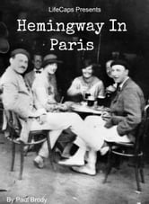 Hemingway In Paris - A Biography of Ernest Hemingway's Formative Paris Years ebook by Paul Brody