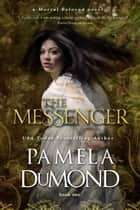 The Messenger ebook by Pamela DuMond