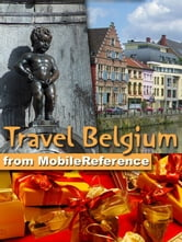 Travel Belgium - Including Brussels, Antwerp, Bruges, Ghent and more: illustrated guide, phrasebook, and maps ebook by MobileReference