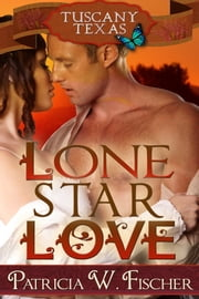 Lone Star Love ebook by Patricia W. Fischer