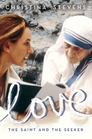 Love - The Saint and the Seeker ebook by Christina Stevens