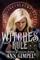 Witches Rule ebook by Ann Gimpel