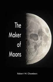 The Maker of Moons and Other Stories ebook by Robert W. Chambers
