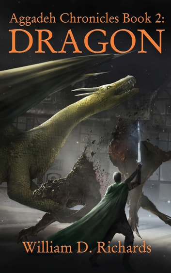 Aggadeh Chronicles Book 2: Dragon ebook by William D. Richards