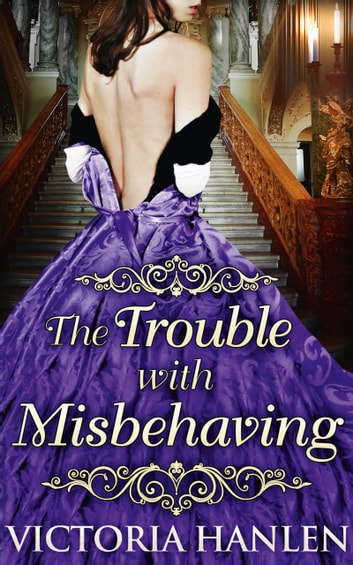 The Trouble With Misbehaving e-bok by Victoria Hanlen