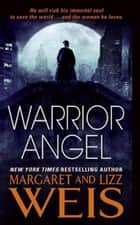 Warrior Angel ebook by Margaret Weis,Lizz Weis