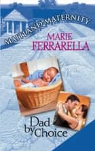 Dad By Choice (Mills & Boon M&B) ebook by Marie Ferrarella