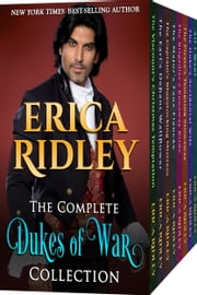 Complete Dukes of War Collection - 8 Book Regency Romance Boxed Set ebook by Erica Ridley