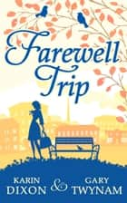 Farewell Trip ebook by Karin & Gary Dixon & Twynam