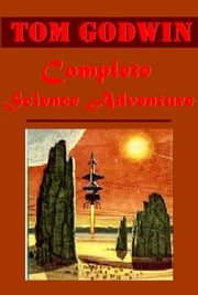 Complete Science Adventure ebook by Tom Godwin