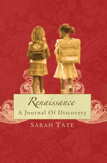 Renaissance: A Journal of Discovery ebook by Sarah Tate