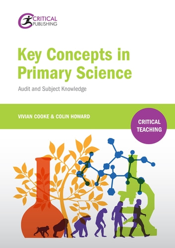 Key Concepts in Primary Science - Audit and Subject Knowledge ebook by Vivian Cooke,Colin Howard