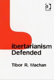 Libertarianism Defended ebook by Professor Tibor R Machan