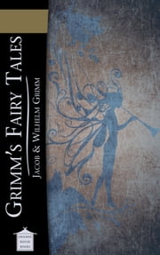 Grimm's Fairy Tales ebook by Jacob & Wilhelm Grimm