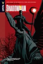 Shadowman Vol. 3: Deadside Blues TPB ebook by Justin Jordan, Jim Zub, Ales Kot,...