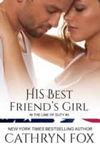 His Best Friend's Girl ebook by Cathryn Fox