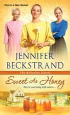 Sweet as Honey 電子書 by Jennifer Beckstrand
