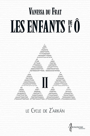 Les Enfants de l'Ô - Tome 2 - Le cycle de Z'arkán ebook by Vanessa Du Frat