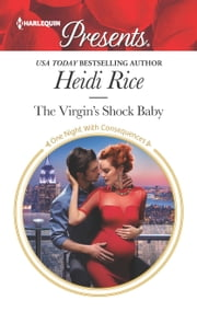 The Virgin's Shock Baby - An Emotional and Sensual Romance ebook by Heidi Rice