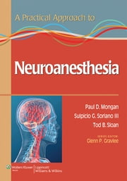 A Practical Approach to Neuroanesthesia ebook by Paul Mongan