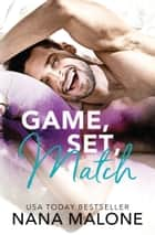 Game, Set, Match ebook by Nana Malone