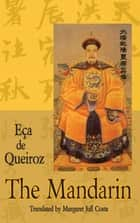 The Mandarin(and other stories) ebook by Jose Maria Eca de Queiroz, Margaret Jull Costa