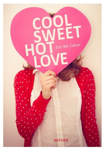 Cool, Sweet, Hot, Love ebook by Erin Mc Cahan