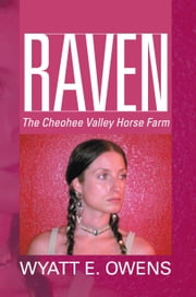 RAVEN - Cheohee Valley Hors ebook by Wyatt E. Owens