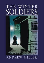 The Winter Soldiers ebook by Andrew Miller